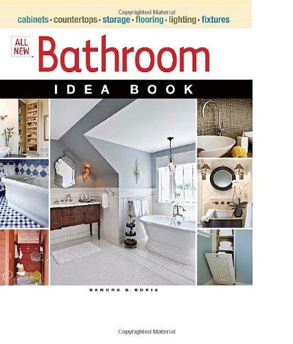 Sandra S. Soria All New Bathroom Idea Book