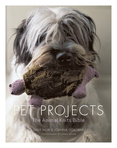 Sally Muir Pet Projects The Animal Knits Bible