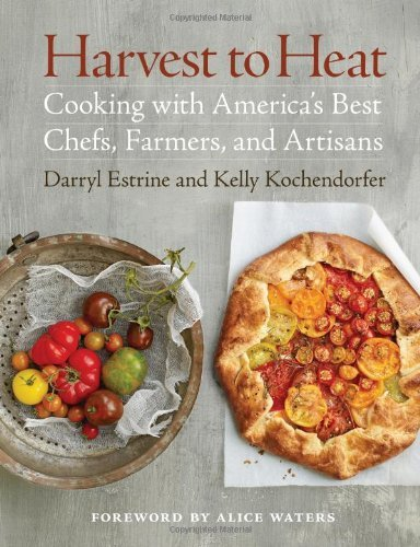 Darryl Estrine Harvest To Heat Cooking With America's Best Chefs Farmers And A