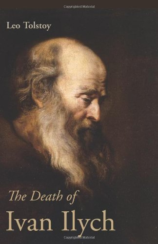 Leo Nikolayevich Tolstoy The Death Of Ivan Ilych