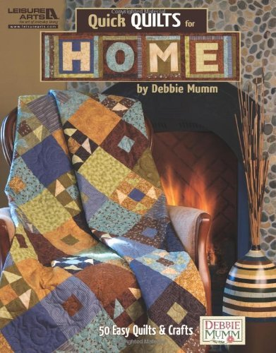 Mumm Debbie Quick Quilts For Home (leisure Arts #4995)