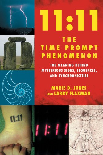 Marie D. Jones 11 11 The Time Prompt Phenomenon The Meaning Behind