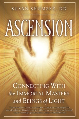 Susan Shumsky Ascension Connecting With The Immortal Masters And Beings O