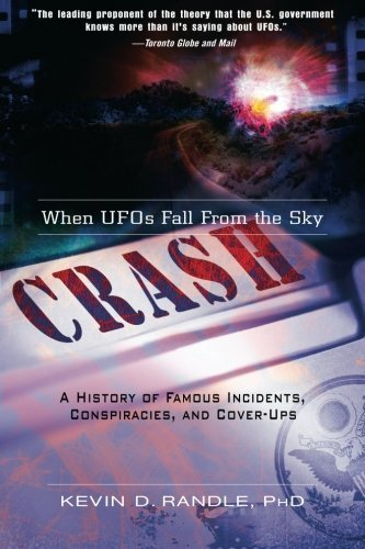 Kevin D. Randle Crash When Ufos Fall From The Sky A History Of Famous