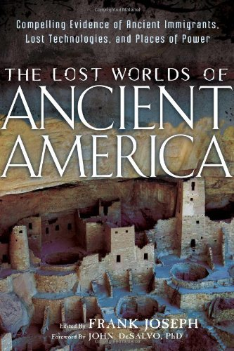 Frank Joseph The Lost Worlds Of Ancient America Compelling Evidence Of Ancient Immigrants Lost T