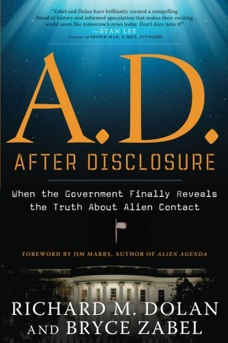 Richard Dolan A.D. After Disclosure When The Government Finally Reveals The Truth Abo