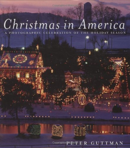 Peter Guttman Christmas In America A Photographic Celebration Of The Holiday Season