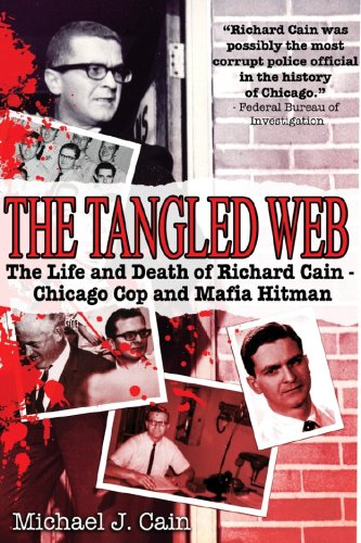 Michael J. Cain Tangled Web The The Life And Death Of Richard Cain Chicago Cop