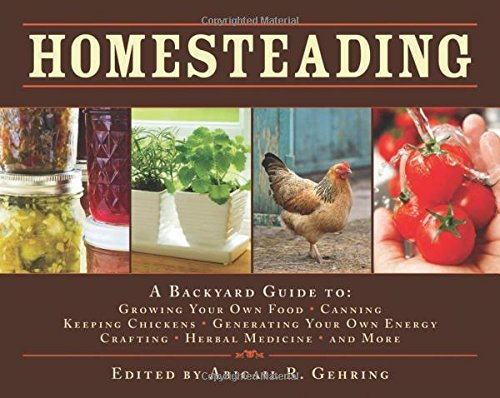 Abigail R. Gehring Homesteading A Backyard Guide To Growing Your Own Food Canni