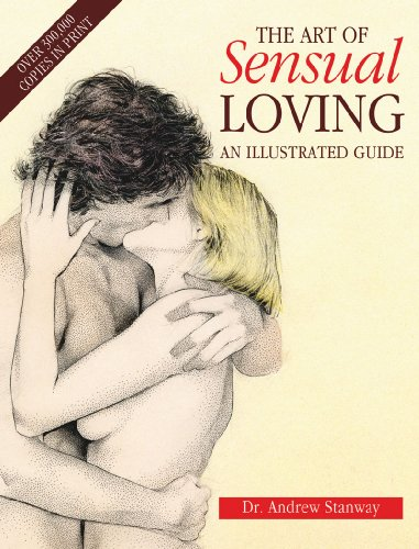 Andrew Stanway The Art Of Sensual Loving An Illustrated Guide Revised