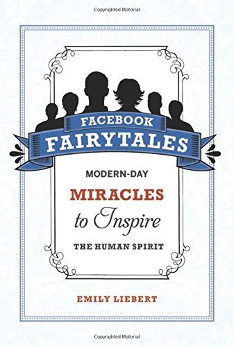 Emily Liebert Facebook Fairytales Modern Day Miracles To Inspire The Human Spirit