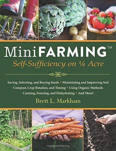 Brett L. Markham Mini Farming Self Sufficiency On 1 4 Acre