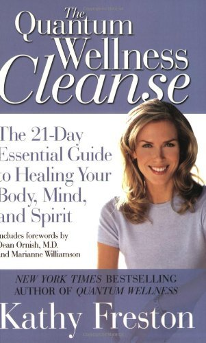 Kathy Freston The Quantum Wellness Cleanse The 21 Day Essential Guide To Healing Your Body
