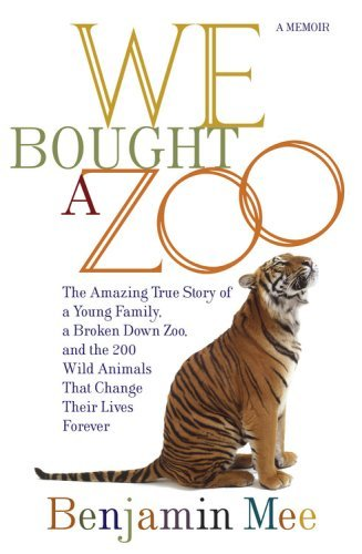 Benjamin Mee We Bought A Zoo The Amazing True Story Of A Young Family A Broke