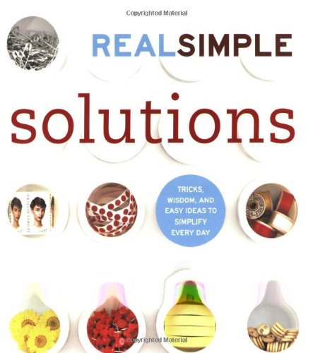 Editors Of Real Simple Real Simple Solutions