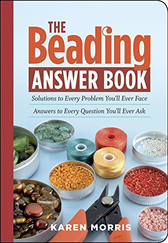 Karen Morris The Beading Answer Book Solutions To Every Problem You'll Ever Face Answ