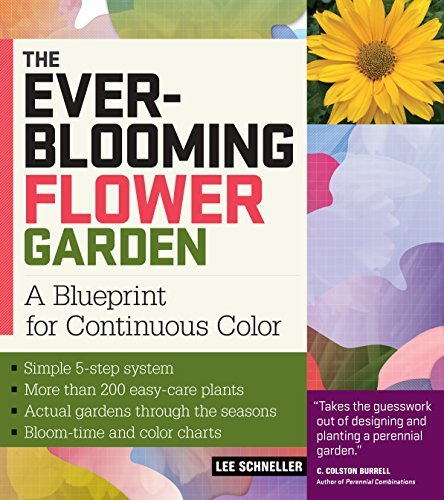 Lee Schneller The Ever Blooming Flower Garden A Blueprint For Continuous Color