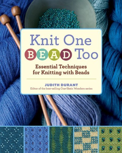 Judith Durant Knit One Bead Too Essential Techniques For Knitting With Beads