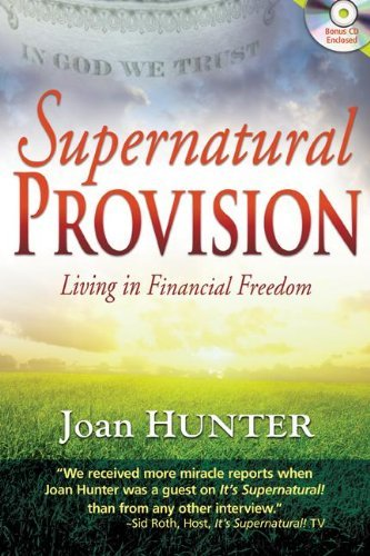 Joan Hunter Supernatural Provision Living In Financial Freedom [with Cdrom]