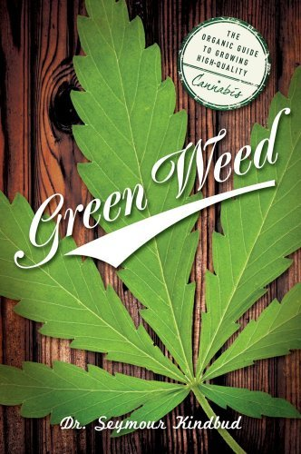 Kindbud Seymour Green Weed The Organic Guide To Growing High Qual