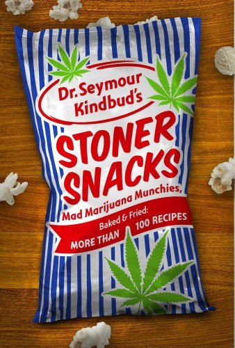 Dr Seymour Kindbud Stoner Snacks Meals & Munchies Baked & Fried More Than 100 Re Original