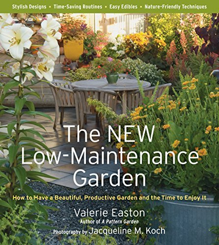 Valerie Easton The New Low Maintenance Garden How To Have A Beautiful Productive Garden And Th