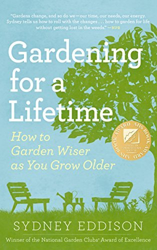 Sydney Eddison Gardening For A Lifetime How To Garden Wiser As You Grow Older Revised