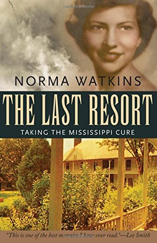 Norma Watkins The Last Resort Taking The Mississippi Cure