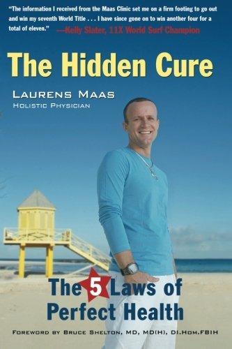Laurens Maas Hidden Cure The The Five Laws Of Perfect Health