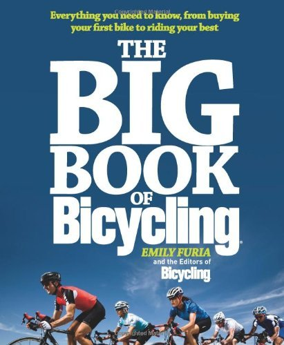 Emily Furia The Big Book Of Bicycling Everything You Need To Know From Buying Your Fir