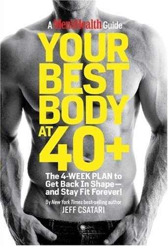 Jeff Csatari Your Best Body At 40+ The 4 Week Plan To Get Back In Shape And Stay Fi