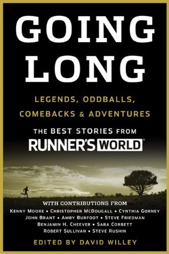 Runner's World Going Long Legends Oddballs Comebacks & Adventures