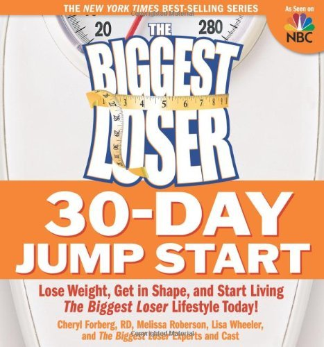 Cheryl Forberg The Biggest Loser 30 Day Jump Start Lose Weight Get In Shape And Start Living The B