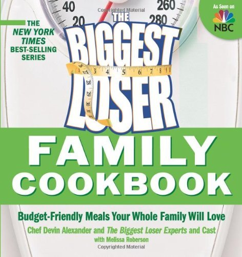 Devin Alexander The Biggest Loser Family Cookbook Budget Friendly Meals Your Whole Family Will Love