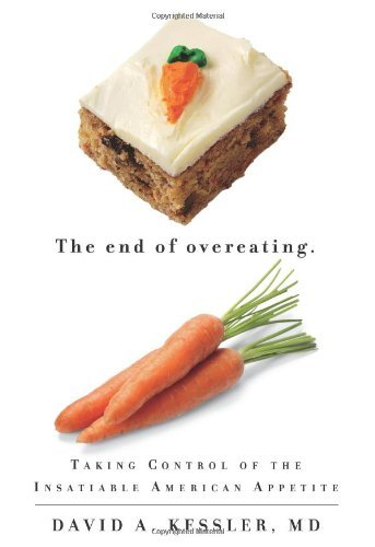 David A. Kessler The End Of Overeating Taking Control Of The Insatiable American Appetit