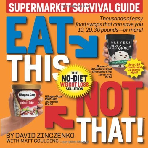 David Zinczenko Eat This Not That! Supermarket Survival Guide The No Diet Weight Loss Solution