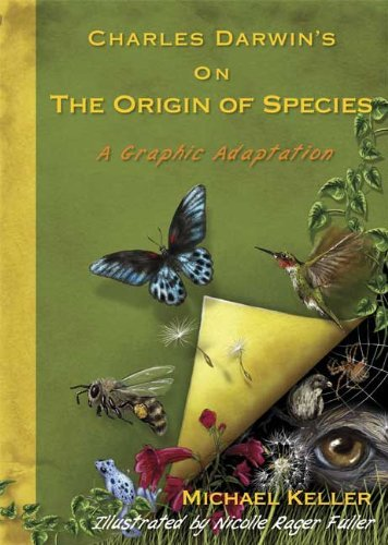 Michael Keller Charles Darwin's On The Origin Of Species A Graphic Adaptation