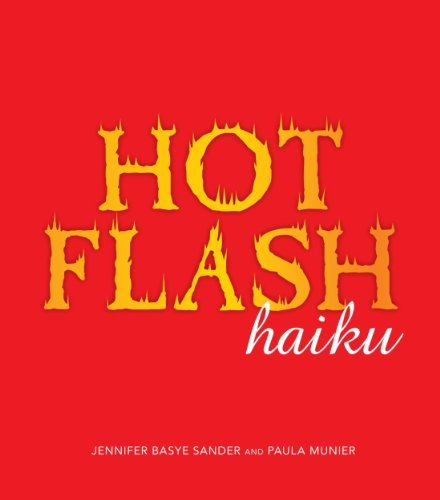 Jennifer Basye Sander Hot Flash Haiku
