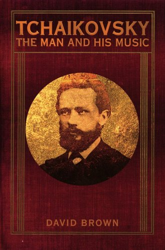 David Brown Tchaikovsky The Man And His Music