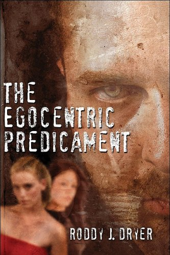 Roddy J. Dryer Egocentric Predicament