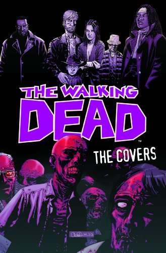 Robert Kirkman The Walking Dead The Covers Volume 1