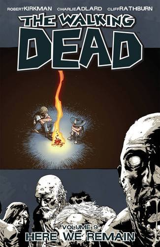 Robert Kirkman Walking Dead Vol. 9 Here We Remain