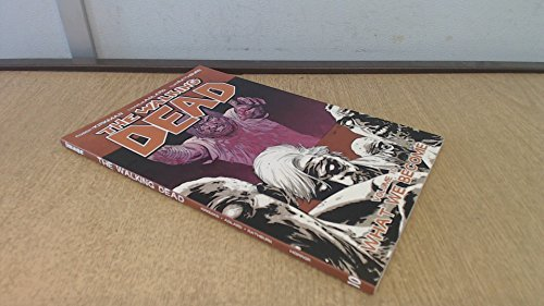 Kirkman Robert Walking Dead Vol. 10 What We Become