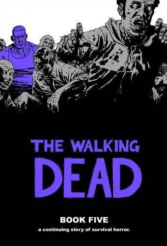 Robert Kirkman The Walking Dead Book 5