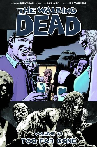 Robert Kirkman Walking Dead Vol. 13 Too Far Gone