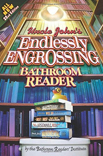 Bathroom Reader's Hysterical Society Uncle John's Endlessly Engrossing Bathroom Reader 0022 Edition;
