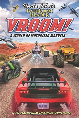 Bathroom Readers' Institute Uncle John's Bathroom Reader Vroom! A World Of Motorized Marvels