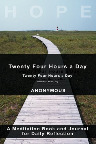 Anonymous Twenty Four Hours A Day