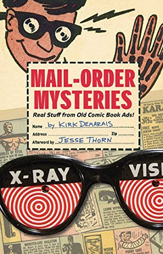 Kirk Demarais Mail Order Mysteries Real Stuff From Old Comic Book Ads!