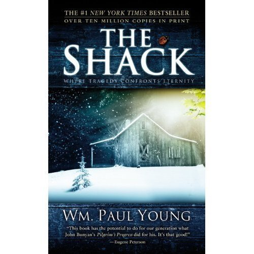 Wm Paul Young The Shack When Tragedy Confronts Eternity